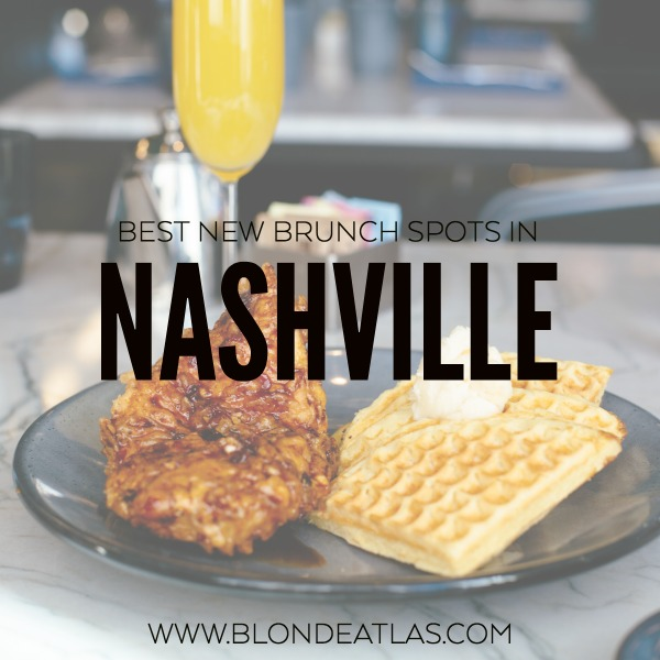 BEST NEW BRUNCH IN NASHVILLE