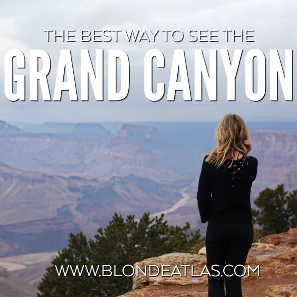 BEST WAY TO SEE THE GRAND CANYON