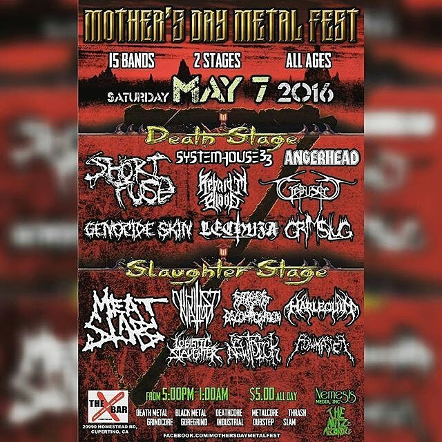 Saturday, May 7th @ The X-Bar 5pm to 1am All-Ages Only $ 5!  MOTHER'S DAY METAL FEST!  #MDMFVII #Crepuscle #DraconianWinter #MelodicDeathMetal #NemesisMedia #Xbar #Cupertino #ShortFuse #SystemHouse33 #Angerhead #RepaidInBlood #GenocieSkin #Lechuza #Grimslug #Meatslab #Plowmaster #NihilistNation #StagesOfDecomposition #Harlequin #LogisticSlaughter #Newtdick