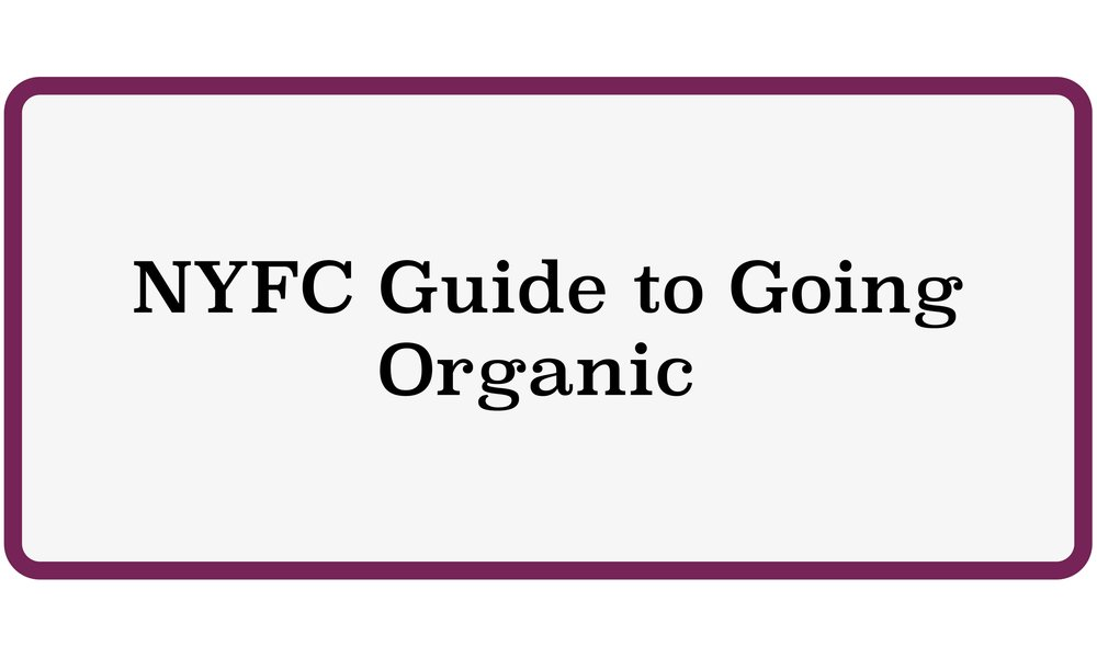 NYFC Guide to Going Organic