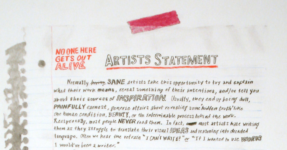 """William Powhida, """"Artists Statement (No One Here Gets Out Alive)"""""""