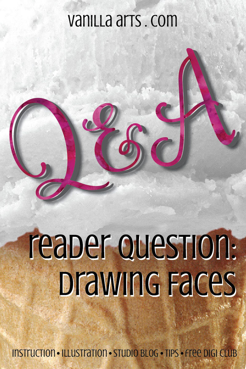 Q&A: Drawing Faces | VanillaArts.com