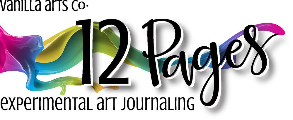 Twelve Pages- Easy, Experimental Art Journaling | VanillaArts.com