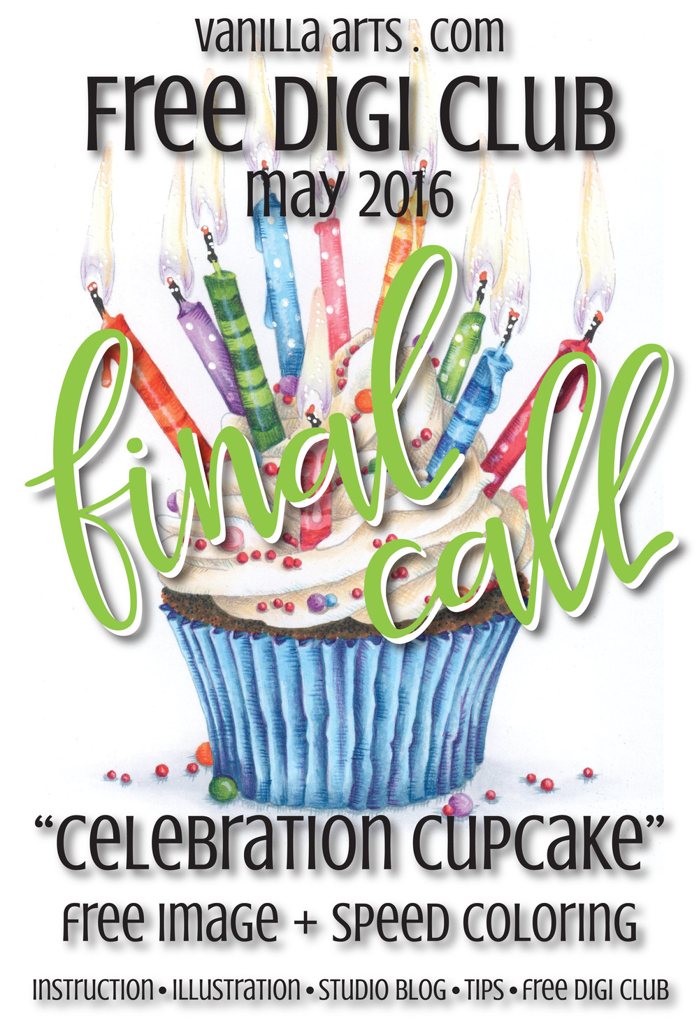 "Final Call for May's Free Digi Club image ""Celebration Cupcake"". Subscribe quickly to get your copy! 