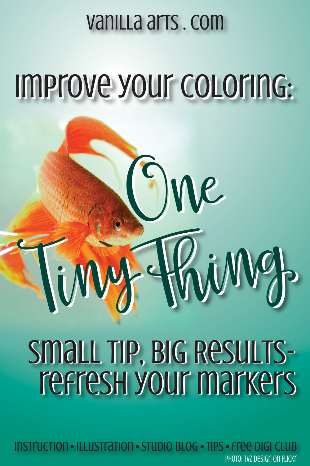 One Tiny Thing: You can improve your coloring today- refresh your markers | VanillaArts.com