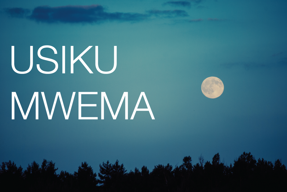Usiku Mwema is Swahili for Goodnight
