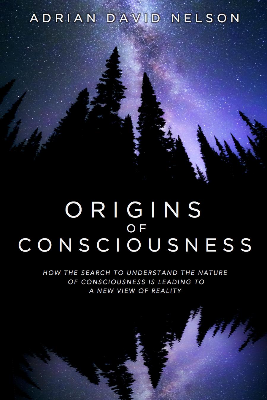 ORIGINS OF CONSCIOUSNESS ADRIAN NELSON