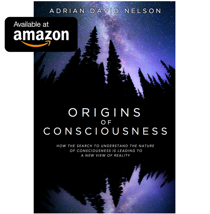 ORIGINS OF CONSCIOUSNESS ADRIAN NELSON