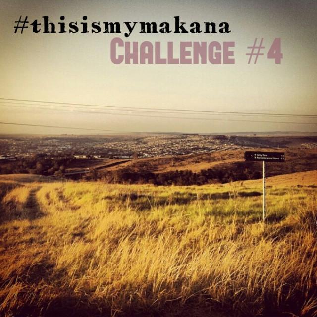 #thisismymakana challenge 4