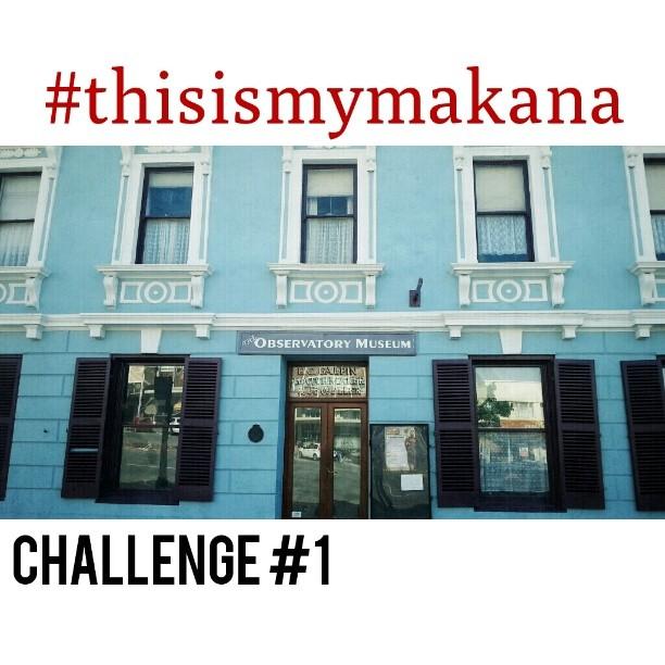 #thisismymakana challenge 1