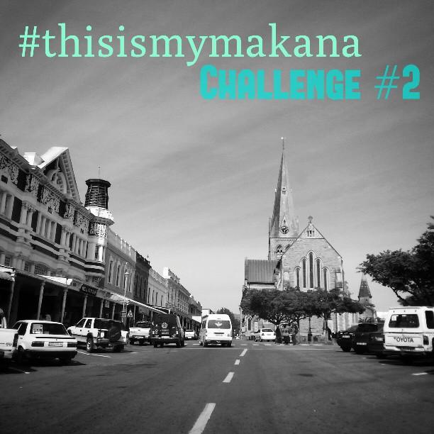#thisismymakana challenge 2