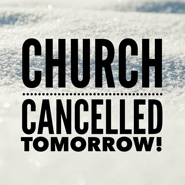 Pekin First Church of the Nazarene will cancel all services and activities for Sunday, January 13, 2019.