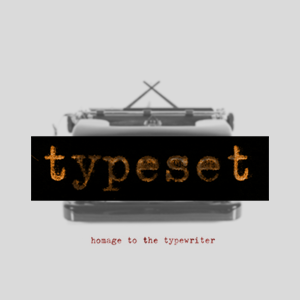Homage to the Typewriter