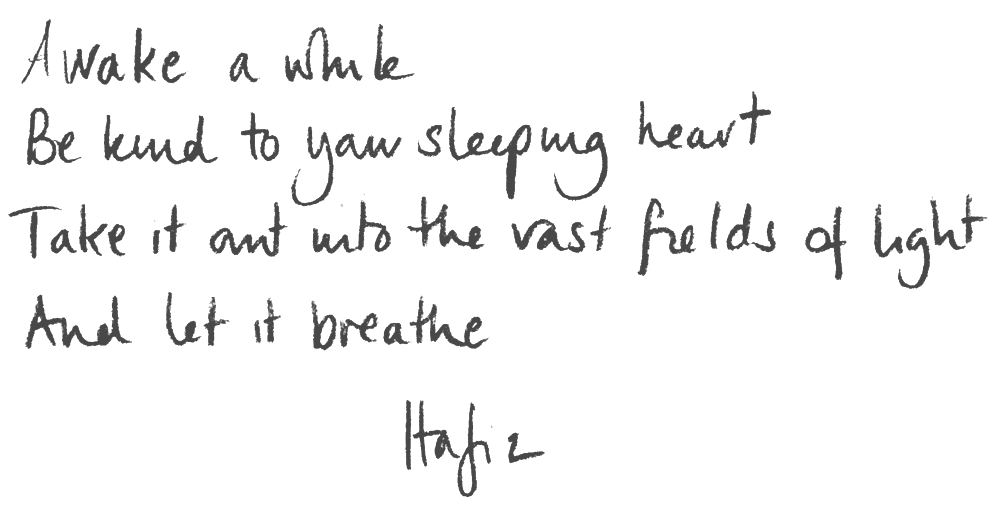 Awake a while - Hafiz quote