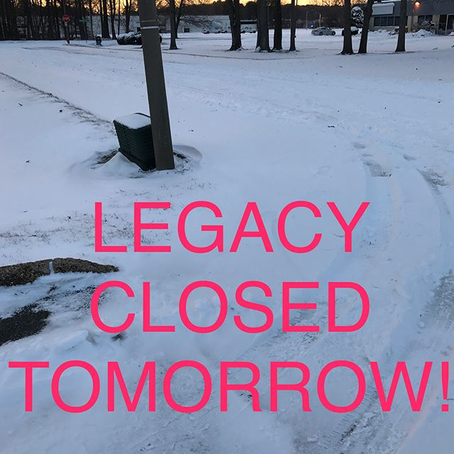 Unfortunately Gum Rock has not been plowed yet and the parking lot still has a good bit of snow on it. Legacy will be CLOSED again tomorrow. However we should open back up on Saturday, if we are open and you can make it in please let us know!