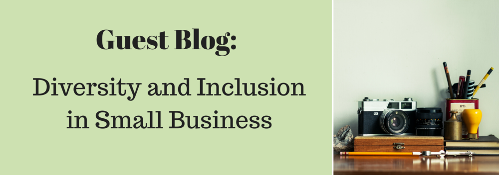 Guest Blog- Diversity and Inclusion in Small Business.png
