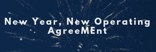 New Year New Operating Agreement Trellis Legal