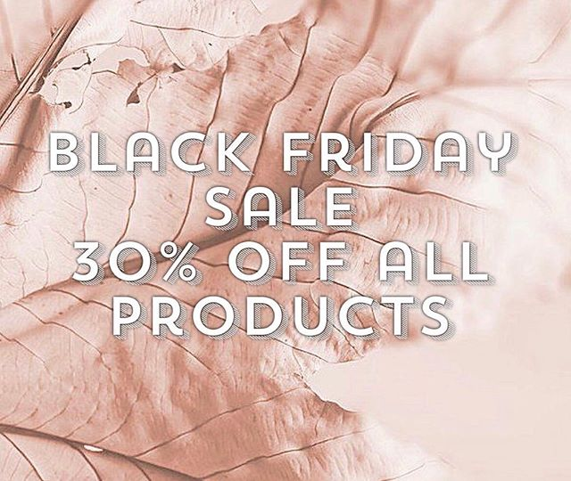 • Black Friday Sale • all product 30% off all day Friday Nov 23 type BLACKFRIDAY at checkout ✌🏼