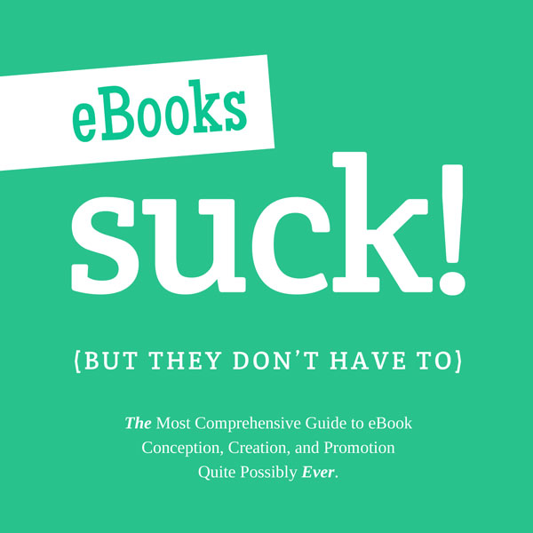 eBooks Suck (but they don't have to)
