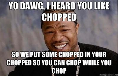 YO DAWG Chopped Meme