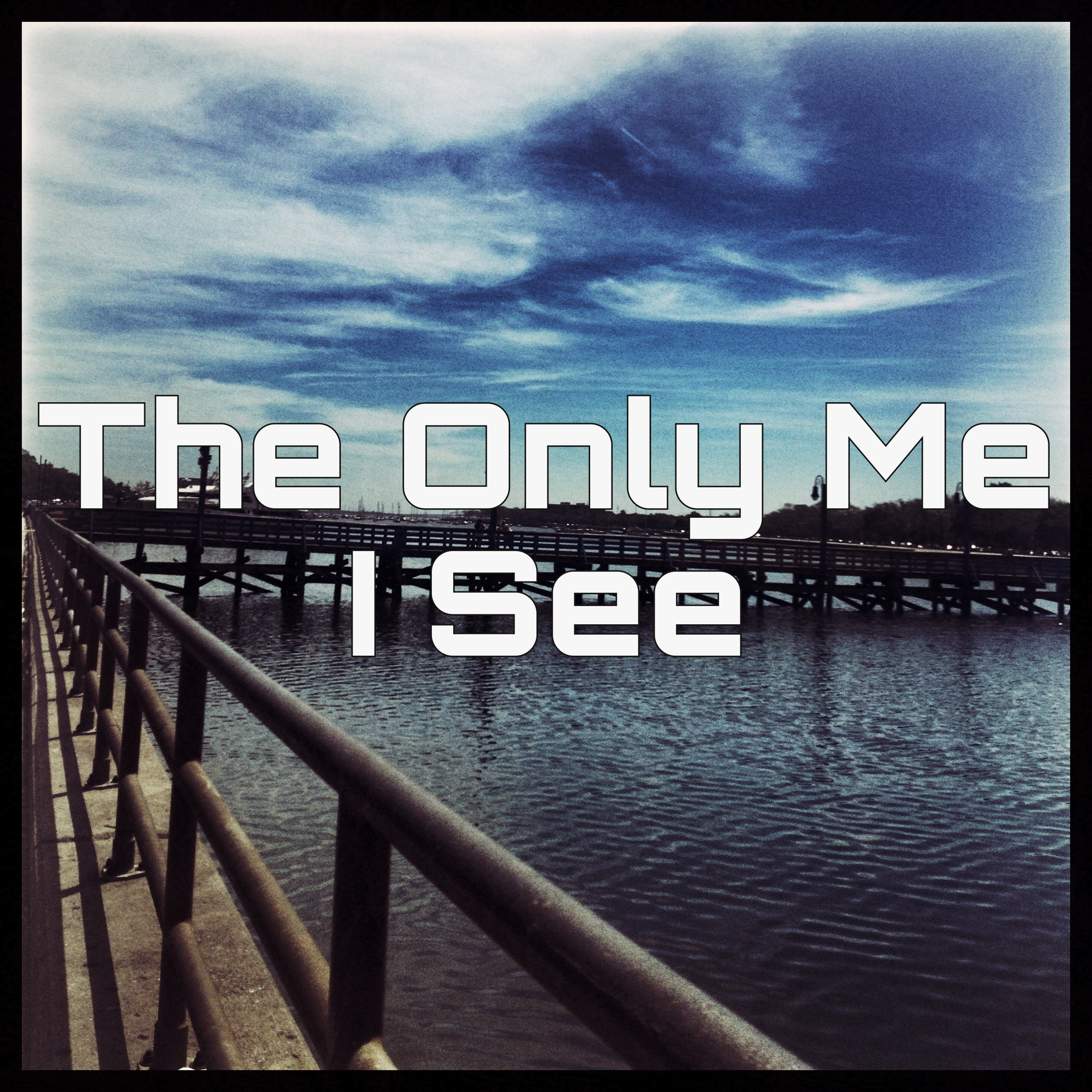 The Only Me I See