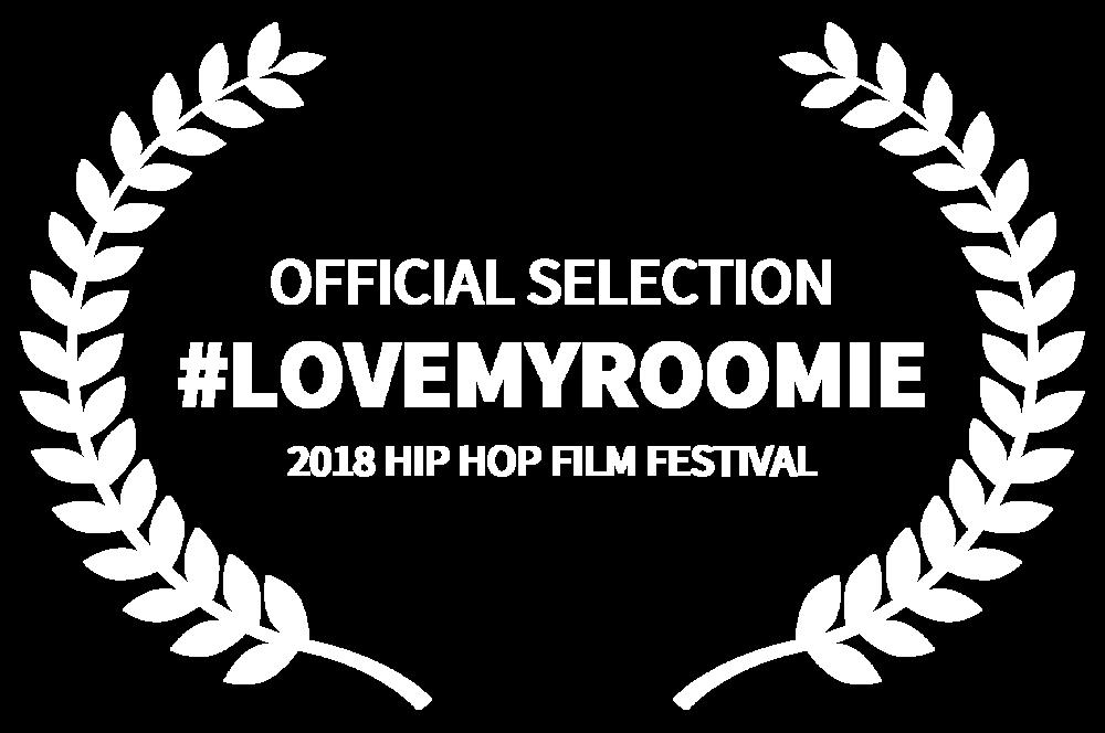 OFFICIAL SELECTION - LOVEMYROOMIE - 2018 HIP HOP FILM FESTIVAL.png