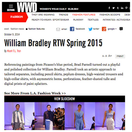 "WOMEN'S WEAR DAILY ""Brad Parnell turned out a playful and polished collection for William Bradley..."""