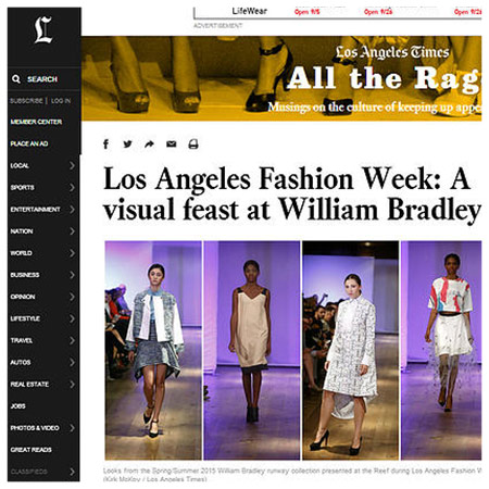 "THE LOS ANGELES TIMES | OCTOBER 2014 ""A visual feast at William Bradley.. If the rest of L.A. Fashion Week goes as smoothly, we won't mind a bit."""