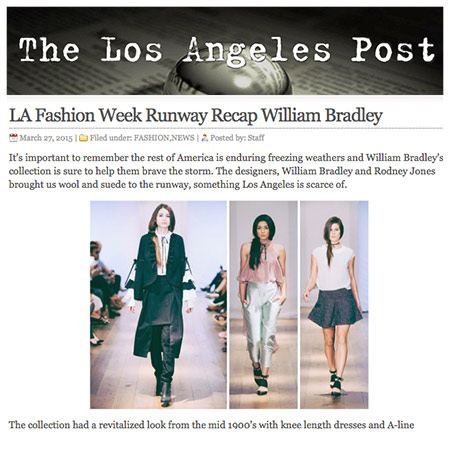 "THE LOS ANGELES POST | MARCH 2015 ""The gentlemen bring an element of surprise with such a diverse collection, captivating us through their whole show."""
