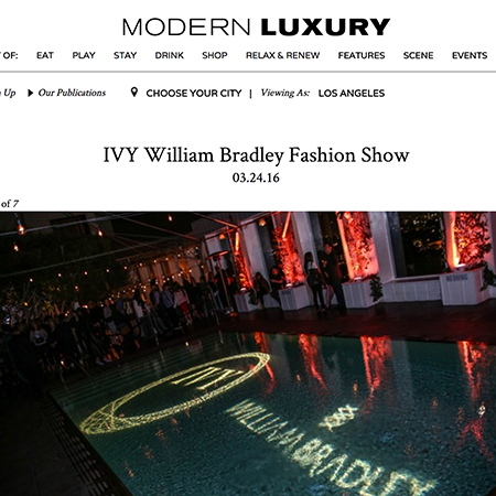 "MODERN LUXURY | MARCH 2016 ""Since transplanting to LA from Tuscaloosa, William Bradley has received nods from some of LA's top tastemakers."""