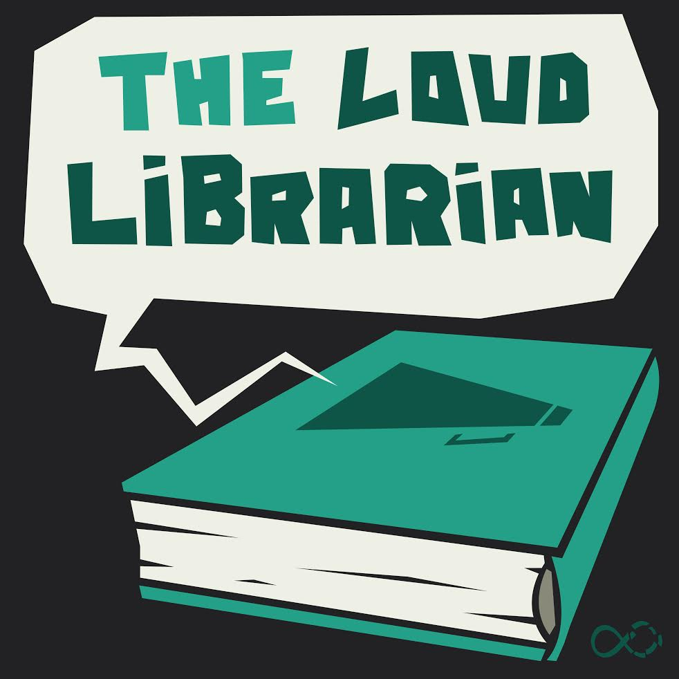Click the logo to be taken to the Loud Librarian podcast page!