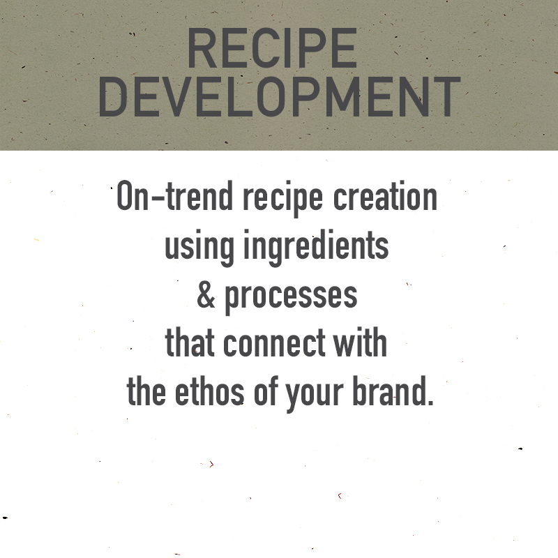 on trend recipe development, branded recipe development, brand ethos, recipe creation, chef made recipes