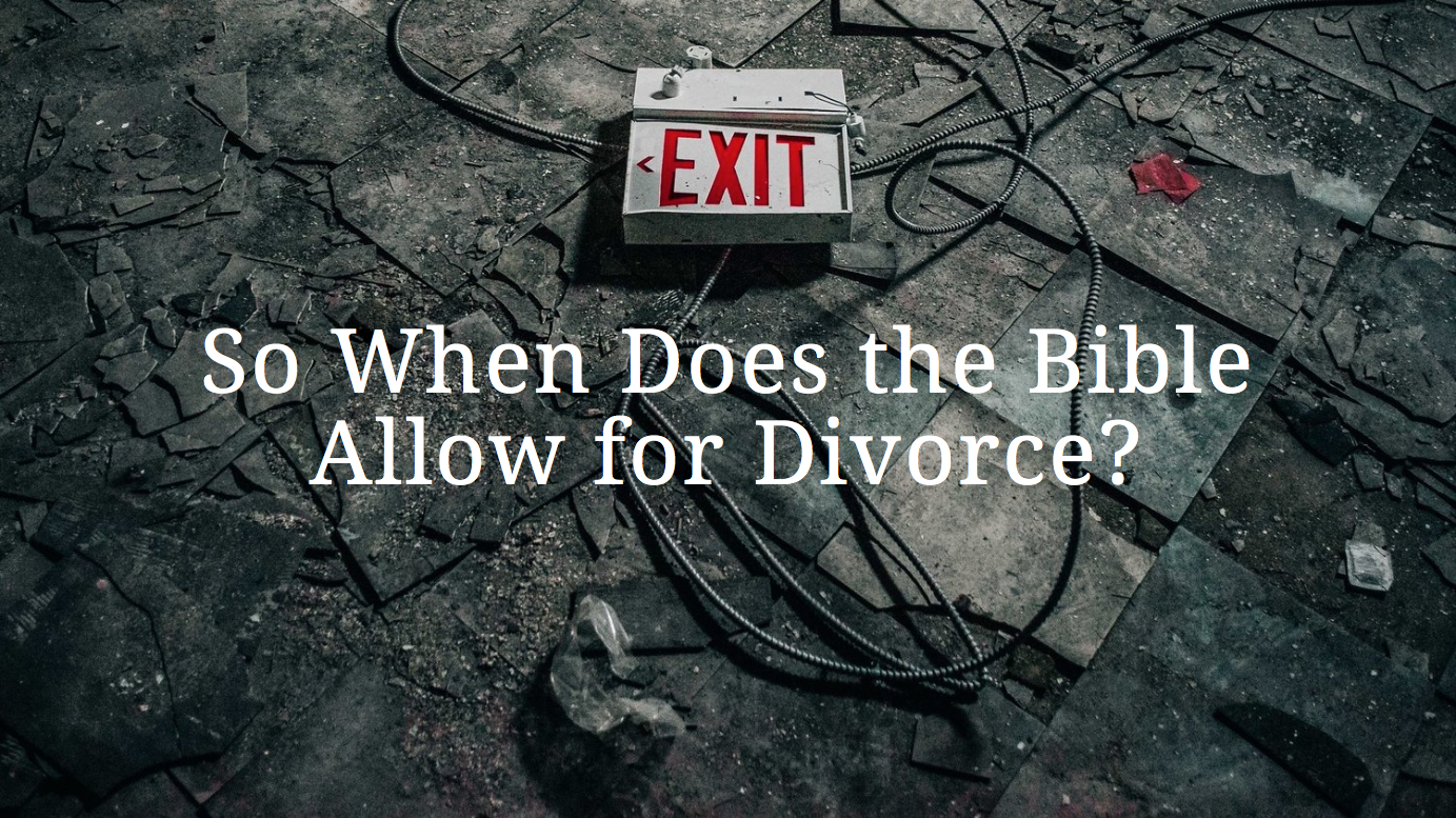 So When Does the Bible Allow for Divorce? | John Diff