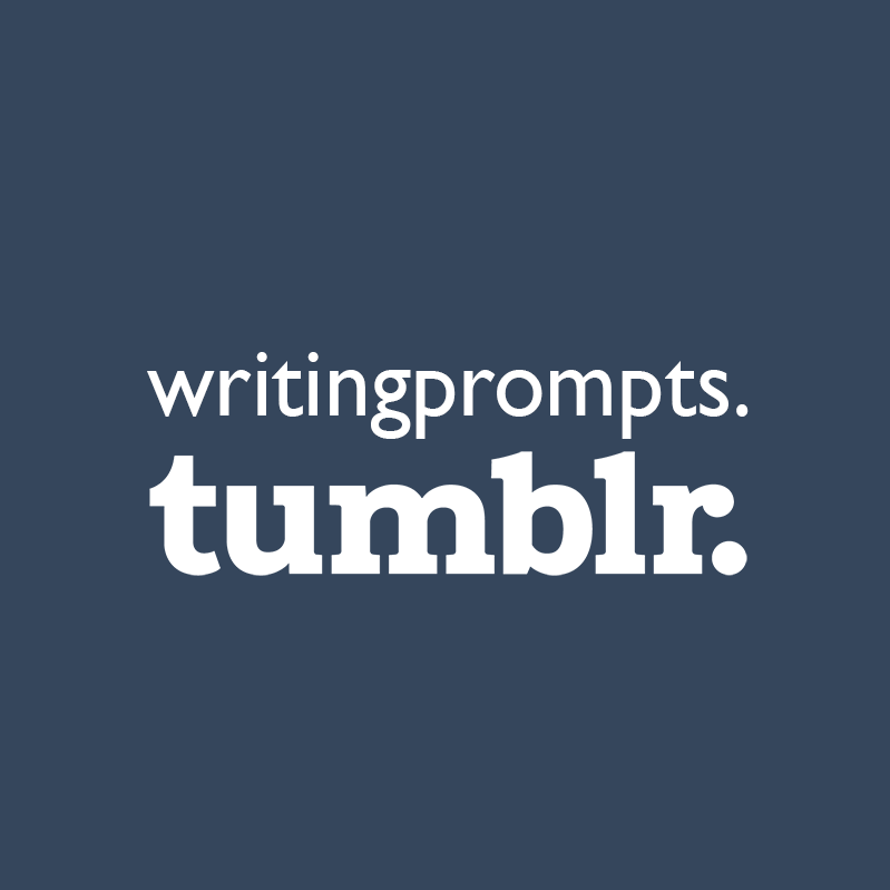 "Writing Prompts–""Luke"" on Tumbler     What this site lacks in a fancy title and definitive logo, it makes up for in substance. With over 800 writing prompts available, Writing Prompts is an extensive resource for those who are spurred on by writing exercises. What I appreciate about Luke's site specifically:   • It encompasses a wide range of topics, from the fantastical to the introspective. • The prompts are presented in an eye-catching, image-based format. • ""Random Prompt"" button for when you're feeling dangerous"