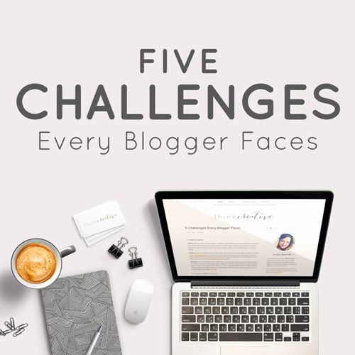5 Challenges Every Blogger Faces  |  See what the problems are, but know how to face them dead on. These solutions are right under your nose.  |  Think Creative