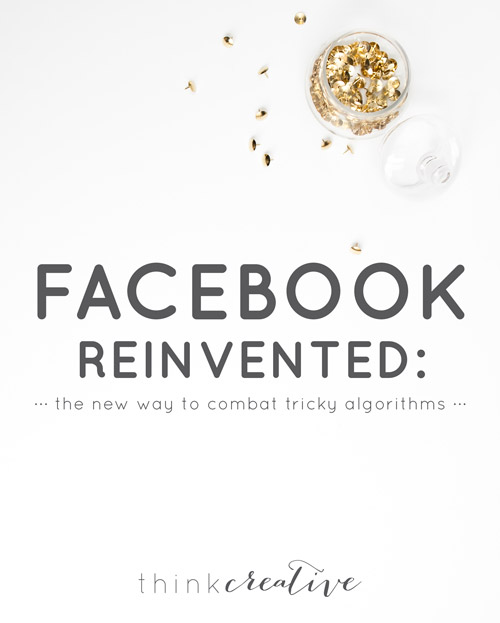 Facebook Reinvented: The New Way to Combat Tricky Algorithms  |  How to Utilize Facebook Group Pages to drive readers and potential clients to your website. Simplify your social media.  |  Think Creative