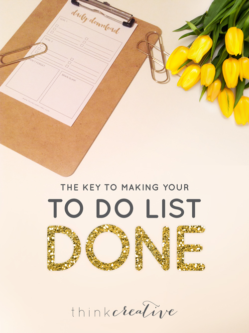 The Key to Making Your To Do List Done  |  Think Creative