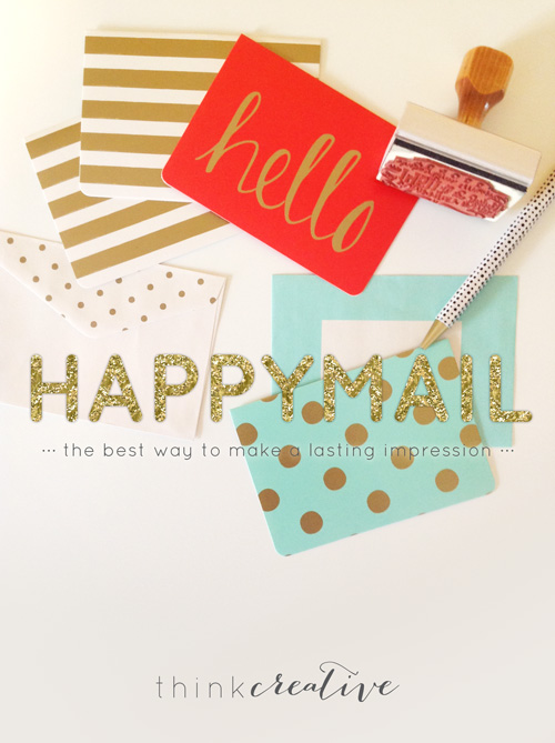HappyMail: The Best Way to Make a Lasting Impression (BONUS: Instagram Challenge)  |  Think Creative