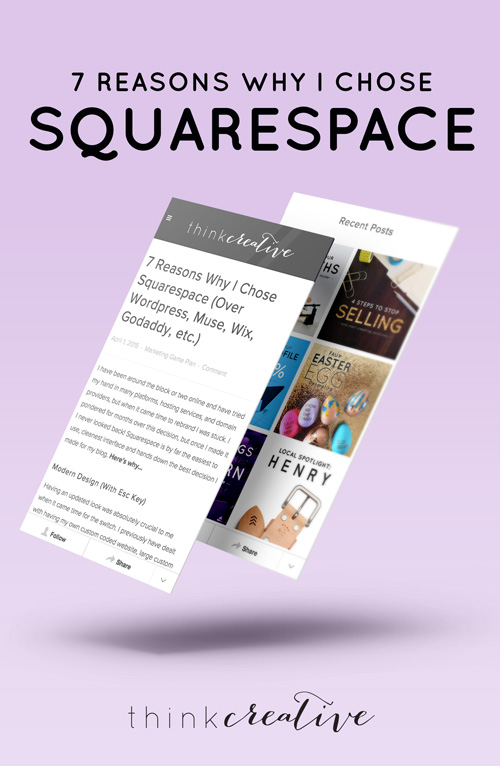 7 Reasons Why I Chose Squarespace (Over Wordpress, Muse, Wix, Godaddy, etc.)  |  Think Creative