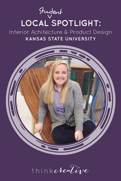 Local Student Spotlight: Interior Architecture & Product Design @ Kansas State University  |  Think Creative
