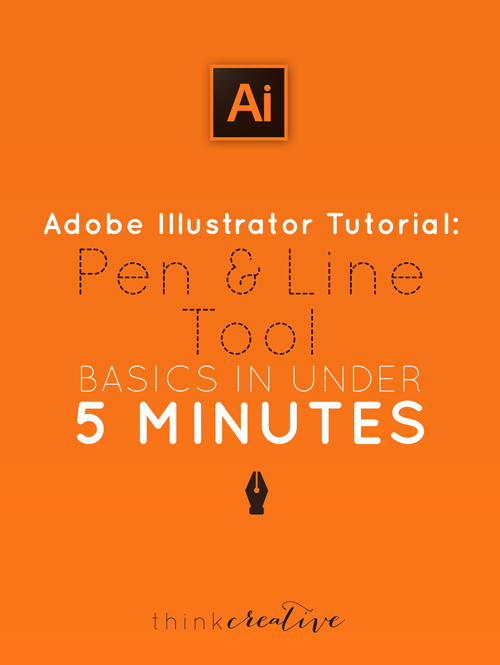 Adobe Illustrator Tutorial: Pen & Line Tool Basics in Under 5 Minutes  |  Think Creative
