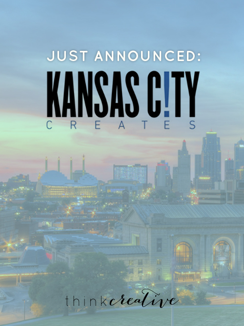 Just Announced: Kansas City Creatives Initiative  |  Think Creative