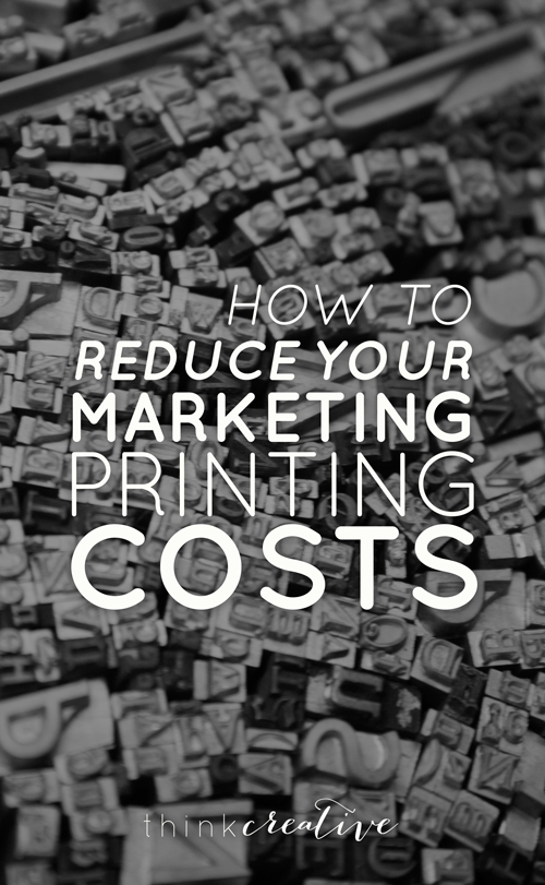 How to Reduce Your Marketing Printing Costs