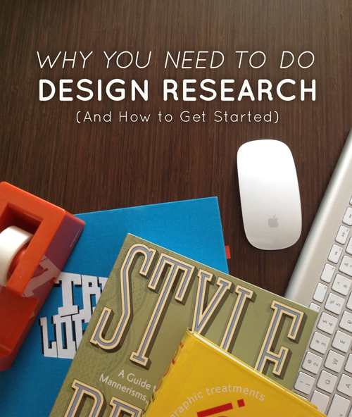 Why You Need to Do Design Research (And How to Get Started)  |  Think Creative