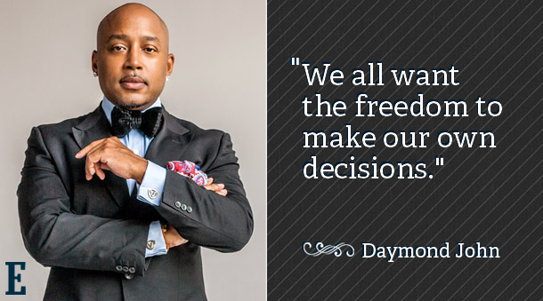 """We all want the freedom to make our own decisions."" - Daymond John  