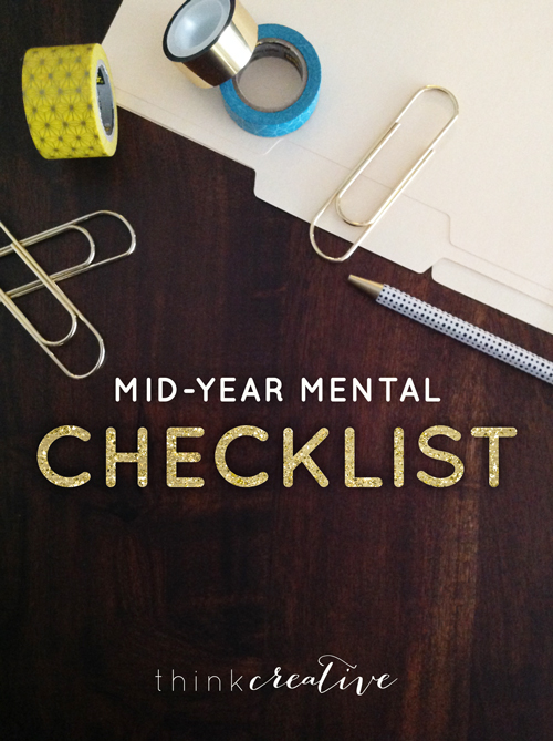 Mid-Year Mental Checklist  |  Think Creative