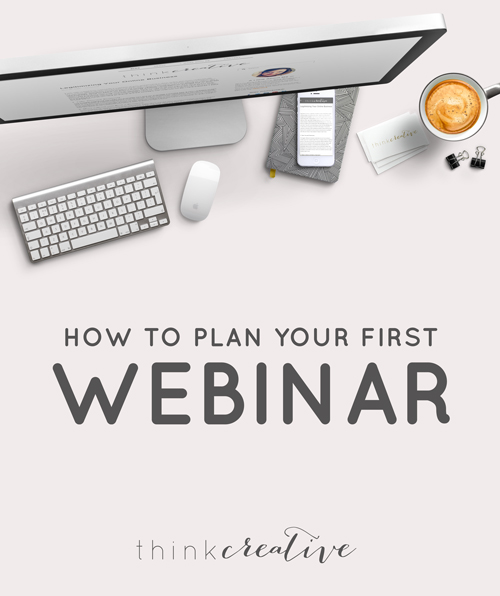 How to Plan Your First Webinar  |  All 26 Steps Outlined  |  Think Creative