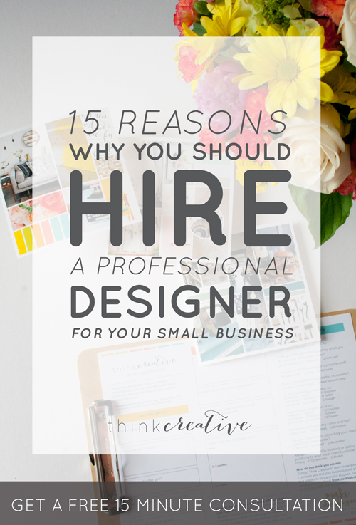 15 Reasons Why You Should Hire a Professional Designer for Your Small Business