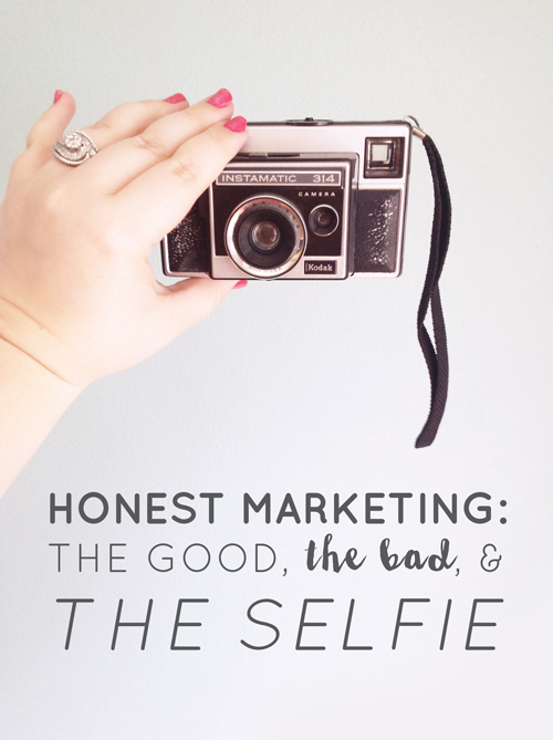Honest Marketing: the Good, the Bad and the Selfie