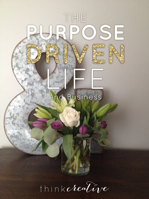 The Purpose Driven Life (And Business)